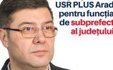 """USR răspunde acuzelor PNL Arad, după ce au numit un subprefect fost la PSD: """"Nu este o problemă. Şi PSD are oameni valoroşi"""""""